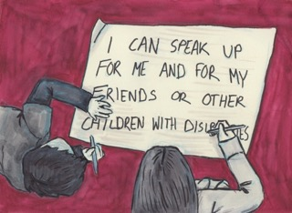 A drawing of two children making a poster with the following phrase written on it: I can speak up for me and for my friends or other children with disabilities.